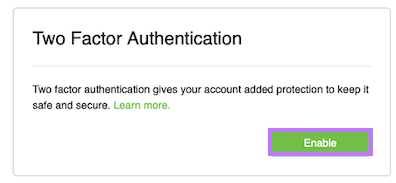 Enable 2-factor authentication
