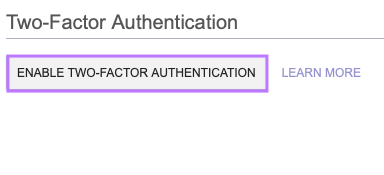 Begin the Two-Factor Authentication process